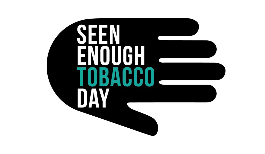 Seen Enough Tobacco Day
